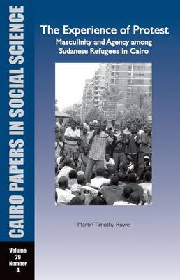 The Experience of Protest: Masculinity and Agency Among Sudanese Refugees in Cairo