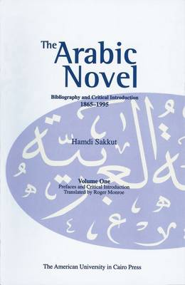 Modern Arabic Novel: Bibliography and Critical Introduction, 1865-1995