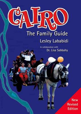 Cairo: The Family Guide