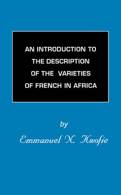 An Introduction to the Description of the Varieties of French in Africa