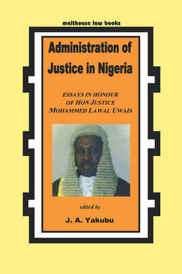 Administration of Justice in Nigeria: A Behavioural Approach to Managing Ourselves and Others
