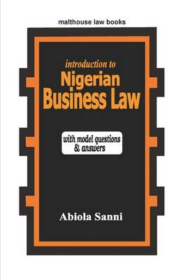An Introduction to Nigerian Business Law in Nigeria: With Model Questions and Answers
