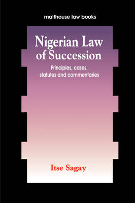 Nigerian Law of Succession: Principles, Cases, Statutes and Commentaries