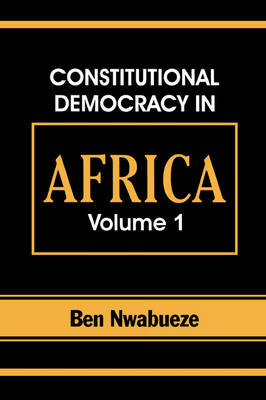 Constitutional Democracy in Africa. Vol. 1. Structures, Powers and Organising Principles of Government