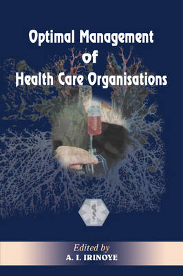 Optimal Management of Heath Care Organisations