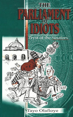 The Parliament of Idiots: Tryst of the Sinators