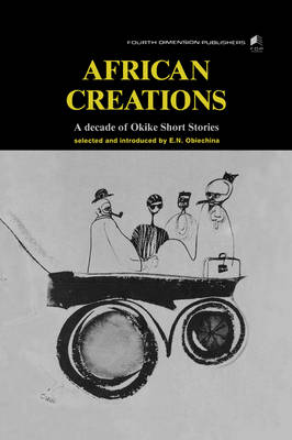 African Creations: A Decade of Okike Short Stories