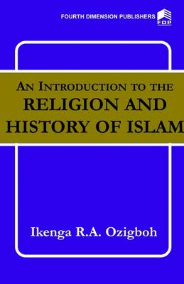 An Introduction to the Religion and History of Islam