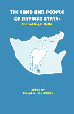 The Land and People of Baysela State: Central Niger Delta