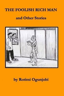 The Foolish Rich Man and Other Stories