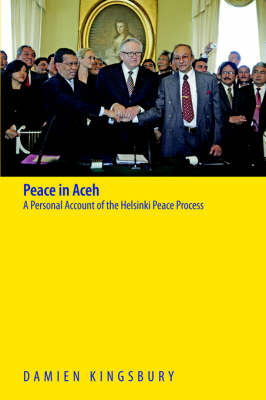 Peace in Aceh: A Personal Account of the Helsinki Peace Process