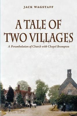 A Tale of Two Villages: A Perambulation of Church with Chapel Brampton