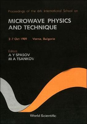 Microwave Physics and Technique: School Proceedings: 6th