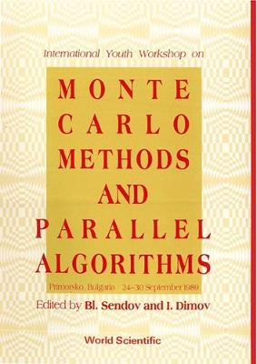 Monte Carlo Methods and Parallel Algorithms: Proceedings