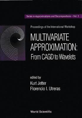 Multivariate Approximation: From CAGD to Wavelets - Proceedings of the International Workshop