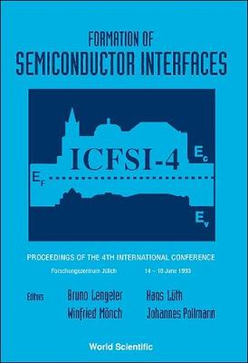 Formation of Semiconductor Interfaces: Proceedings of the 4th International Conference