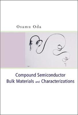 Compound Semiconductor Bulk Materials And Characterizations