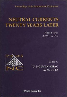 Neutral Currents Twenty Years Later: Proceedings of the International Conference