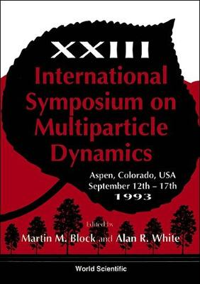 Multiparticle Dynamics: International Symposium Proceedings: 23rd