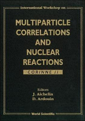 Multiparticle Correlations and Nuclear Reactions: Corinne II