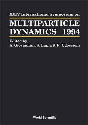 Multiparticle Dynamics: International Symposium Proceedings: 24th