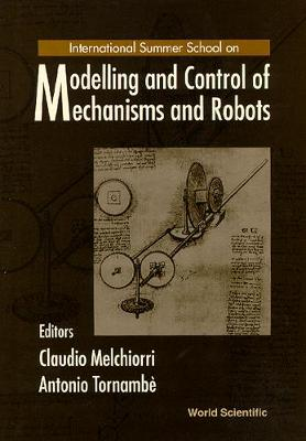 Modelling and Control of Mechanisms and Robots: Bertinoro, Forli, Italy, 22-26 July, 1996