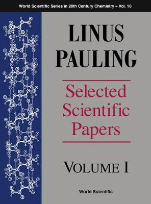 Linus Pauling - Selected Scientific Papers - Volume 1