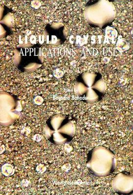 Liquid Crystal - Applications And Uses (Volume 3)