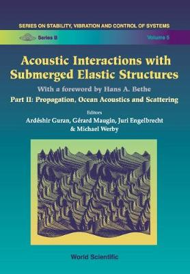 Acoustic Interactions With Submerged Elastic Structures - Part Ii: Propagation, Ocean Acoustics And Scattering