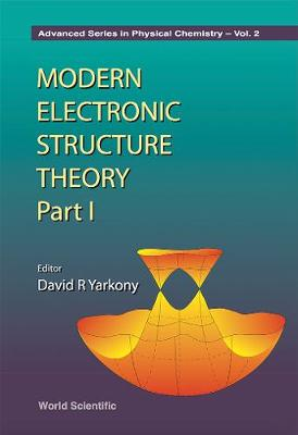 Modern Electronic Structure Theory - Part I