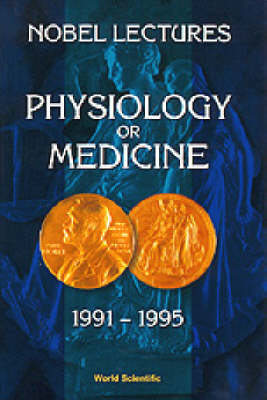 Nobel Lectures In Physiology Or Medicine 1991-1995