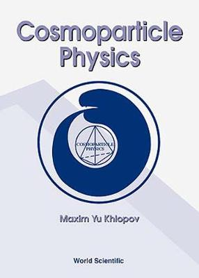 Cosmoparticle Physics