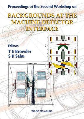 Backgrounds at Machine-detector Interface: 2nd: Proceedings of the Second Workshop, University of Hawaii, Manoa, 21-22 March 1996