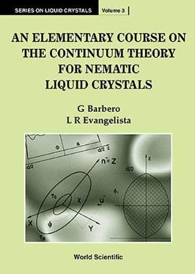 Elementary Course On The Continuum Theory For Nematic Liquid Crystals, An