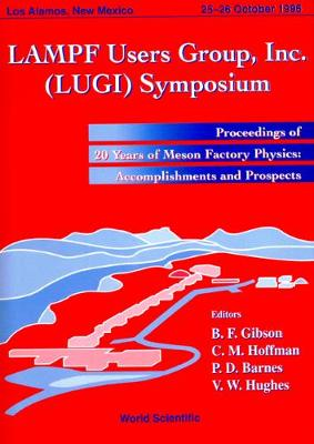 LAMPF Users Group Inc.(LUIGI) Symposium: 20 Years of Meson Factory Physics - Los Alamos, New Mexico, 25-26 October 1996
