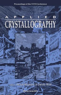 Applied Crystallography - Proceedings Of The Xvii International Conference
