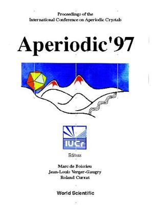 Aperiodic '97: Proceedings of the International Conference on Aperiodic Crystals, Alpe d'Huez, France, 27-31 August 1997