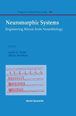 Neuromorphic Systems: Engineering Silicon From Neurobiology