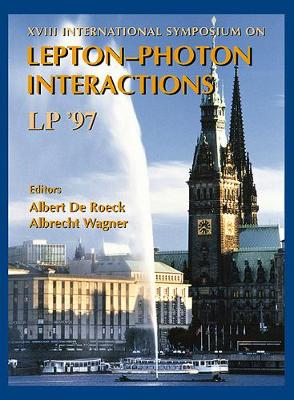 Lepton and Photon Interactions at High Energies: Proceedings of the XVIII International Symposium, Hamburg, Germany, 28 July-1 August 1997