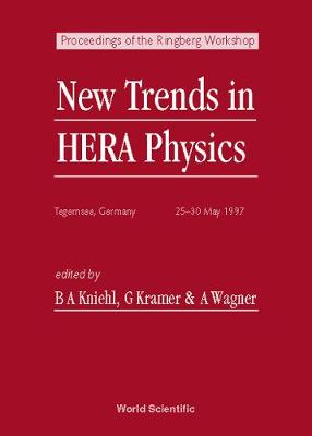 New Trends in HERA Physics: Proceedings of the Ringberg Workshop, Germany, 25-30 May 1997