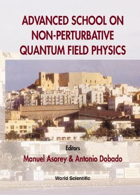 Advanced School of Nonperturbative Quantum Field Physics: Pensacola, Spain, 2-6 June 1997