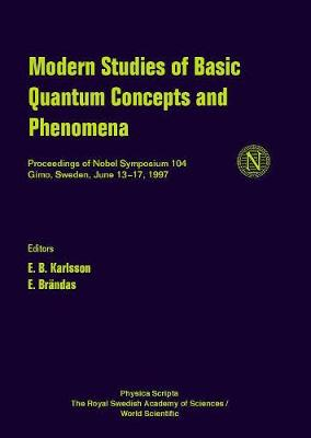 Modern Studies Of Basic Quantum Concepts And Phenomena, Proceedings Of Nobel Symposium 104