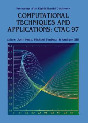 Computational Techniques and Applications: CTAC 97 - Proceedings of the Eighth Biennial Conference, Adelaide, Australia, 29 September-1 October 1997