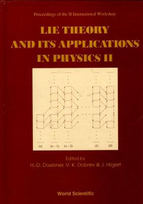 Lie Theory and Its Applications in Physics II: Proceedings of the 2nd International Workshop, Clausthal, Germany, 17-20 August, 1997
