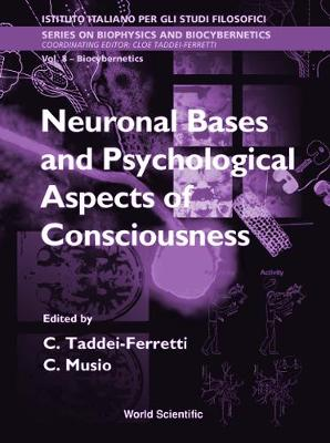 Neuronal Bases And Psychological Aspects Of Consciousness - Proceedings Of The International School Of Biocybernetics
