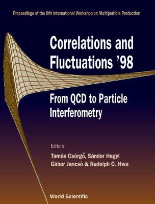 Correlations and Fluctuations '98: From QCD to Particle Interferometry - Proceedings of the 8th International Workshop on Multiparticle Production, Matrahaza, Hungary, 14-21 June 1998