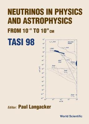 Neutrinos In Physics And Astrophysics From: 10-33 To 10+28 Cm (Tasi 1998)