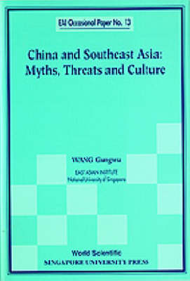 China and Southeast Asia: Myths, Threats, and Culture