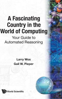 Fascinating Country In The World Of Computing, A: Your Guide To Automated Reasoning