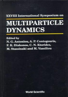 Multiparticle Dynamics: International Symposium Proceedings: 28th: International Symposium, European Cultural Centre, Delphi, Greece, 6-11 September 1998